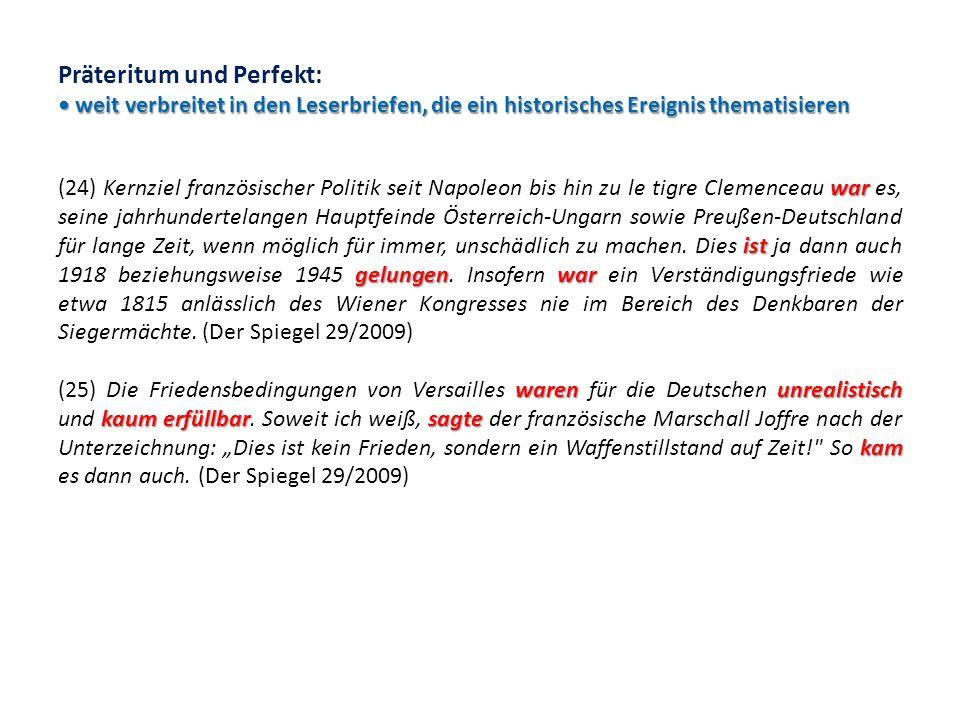 Präteritum und Perfekt: • weit verbreitet in den Leserbriefen, die ein historisches Ereignis thematisieren