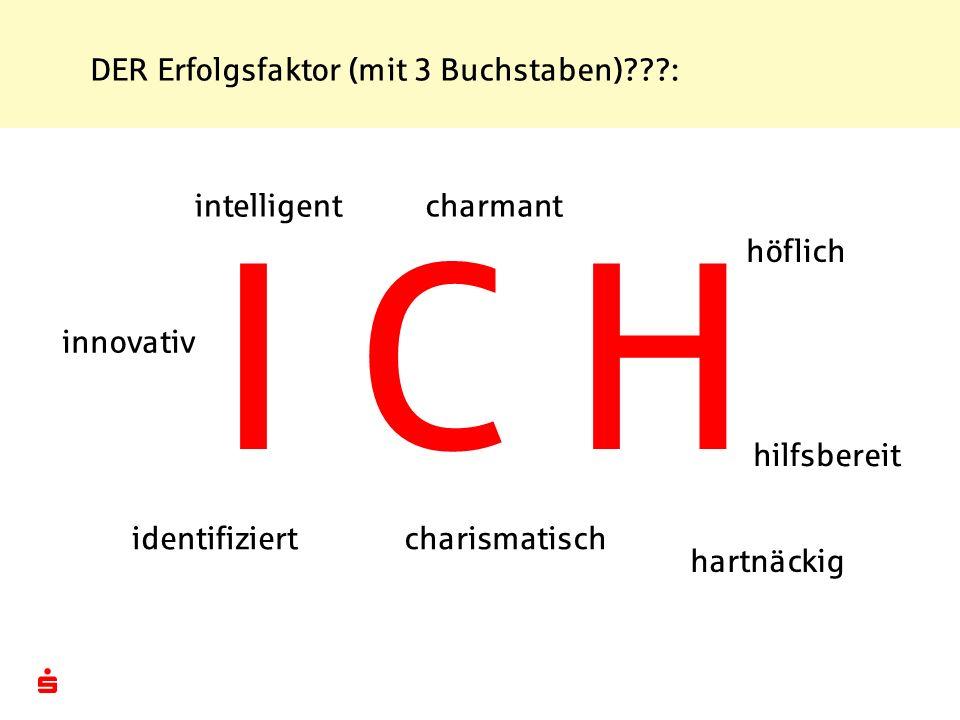 I C H DER Erfolgsfaktor (mit 3 Buchstaben) : intelligent innovativ