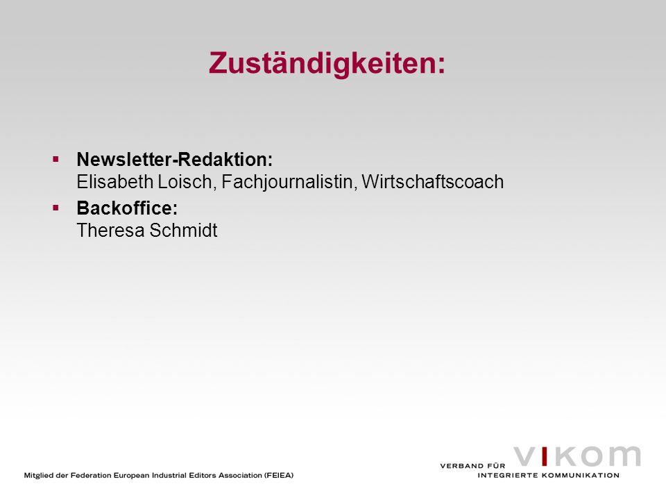Zuständigkeiten:Newsletter-Redaktion: Elisabeth Loisch, Fachjournalistin, Wirtschaftscoach.