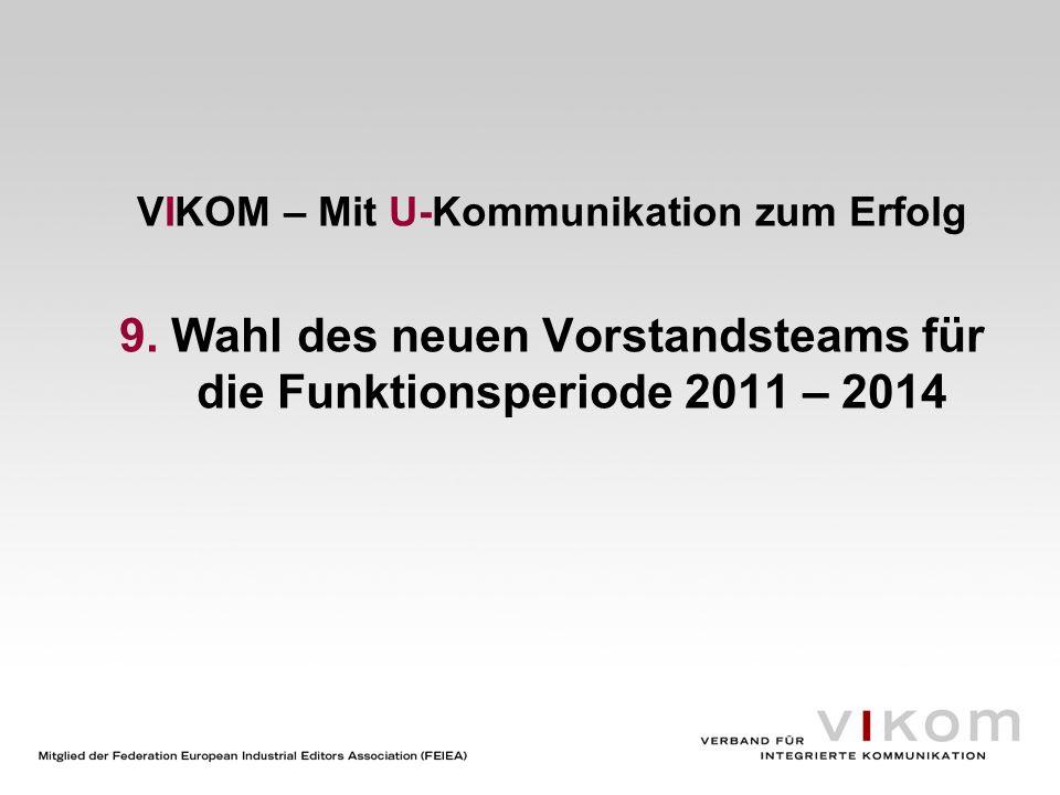 9. Wahl des neuen Vorstandsteams für die Funktionsperiode 2011 – 2014