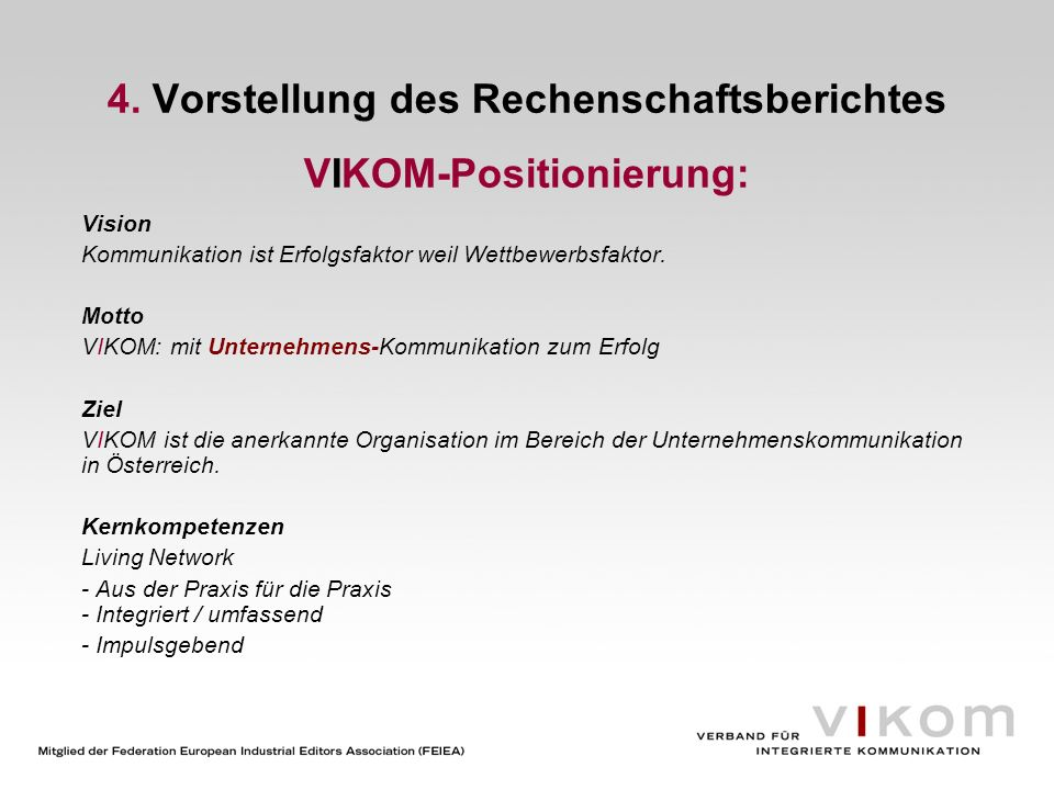 4. Vorstellung des Rechenschaftsberichtes VIKOM-Positionierung: