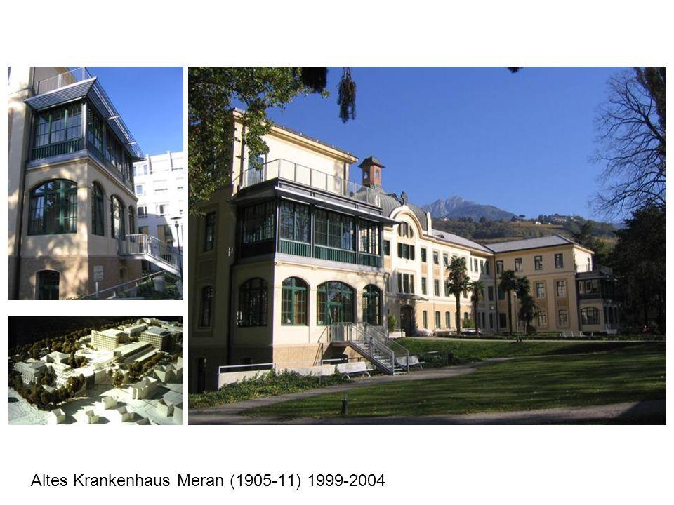 Altes Krankenhaus Meran (1905-11) 1999-2004