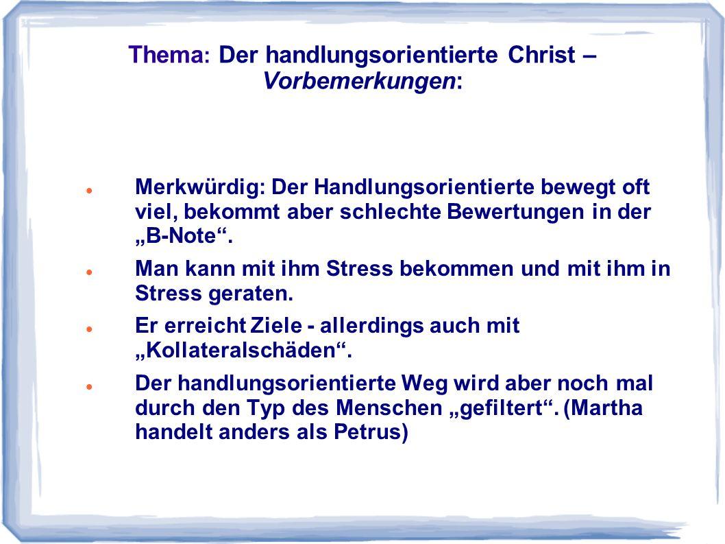 Thema: Der handlungsorientierte Christ – Vorbemerkungen: