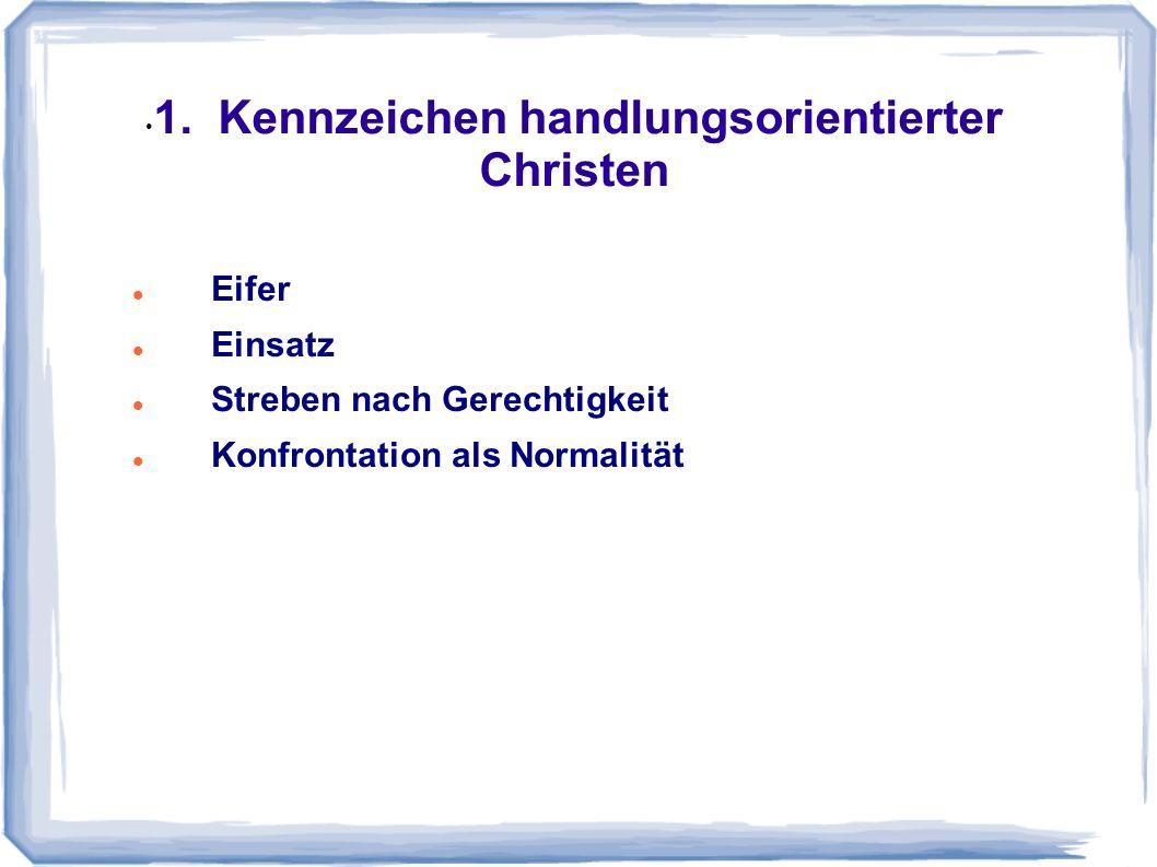 1. Kennzeichen handlungsorientierter Christen
