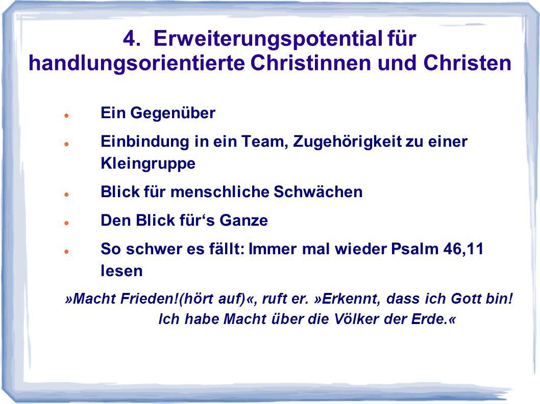 4. Erweiterungspotential für handlungsorientierte Christinnen und Christen