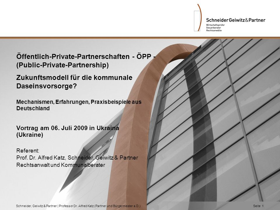 Öffentlich-Private-Partnerschaften - ÖPP - (Public-Private-Partnership) Zukunftsmodell für die kommunale Daseinsvorsorge Mechanismen, Erfahrungen, Praxisbeispiele aus Deutschland