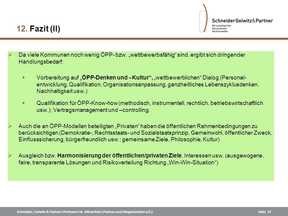 """Fazit (II)Da viele Kommunen noch wenig ÖPP- bzw. """"wettbewerbsfähig sind, ergibt sich dringender Handlungsbedarf:"""