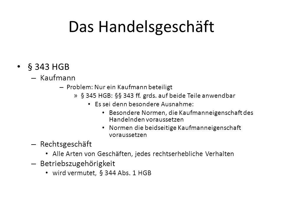Das Handelsgeschäft § 343 HGB Kaufmann Rechtsgeschäft