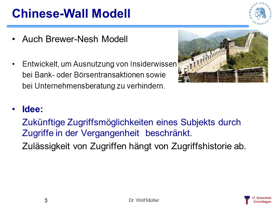 Chinese-Wall Modell Auch Brewer-Nesh Modell Idee: