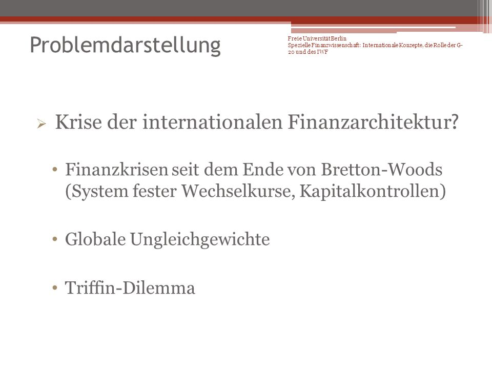 Problemdarstellung Krise der internationalen Finanzarchitektur