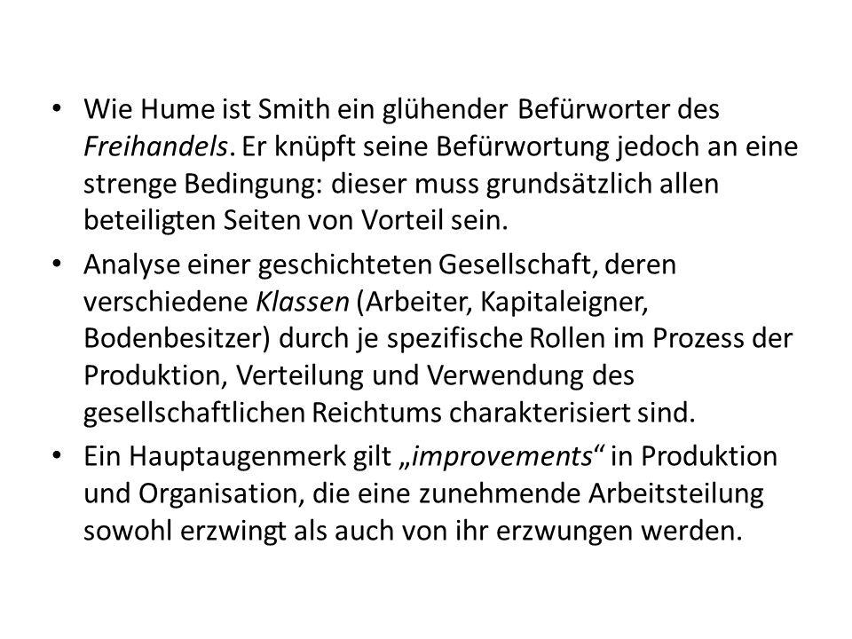 Wie Hume ist Smith ein glühender Befürworter des Freihandels