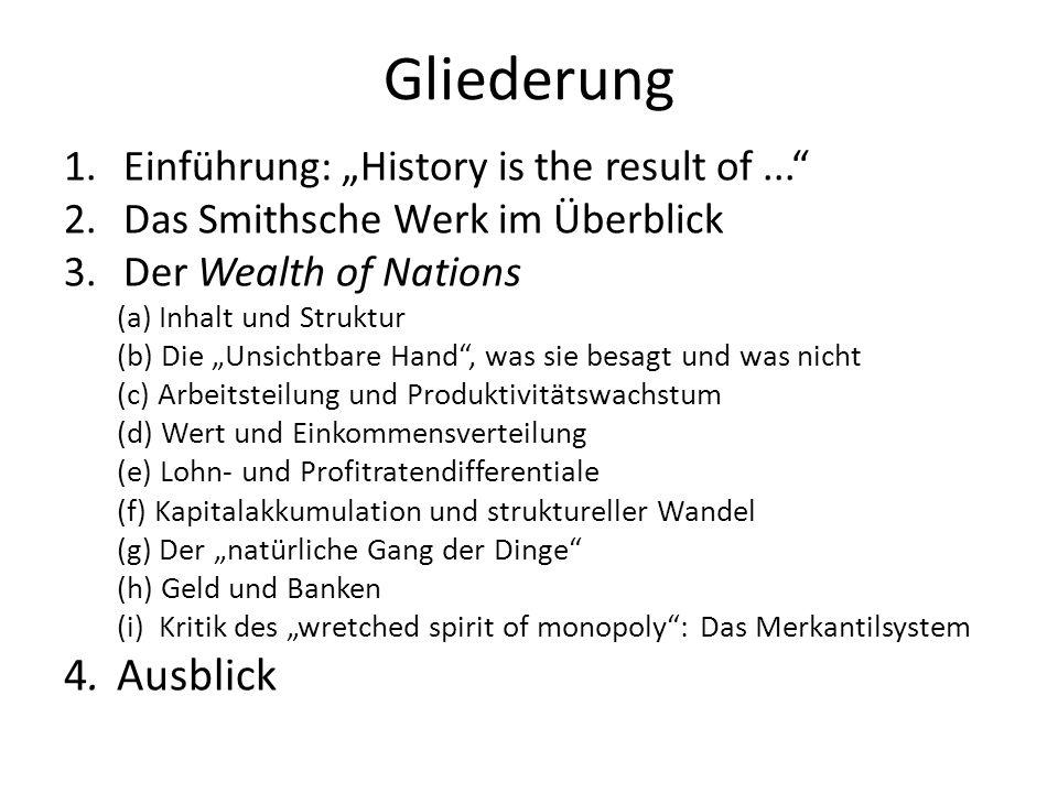 """Gliederung 4. Ausblick Einführung: """"History is the result of ..."""