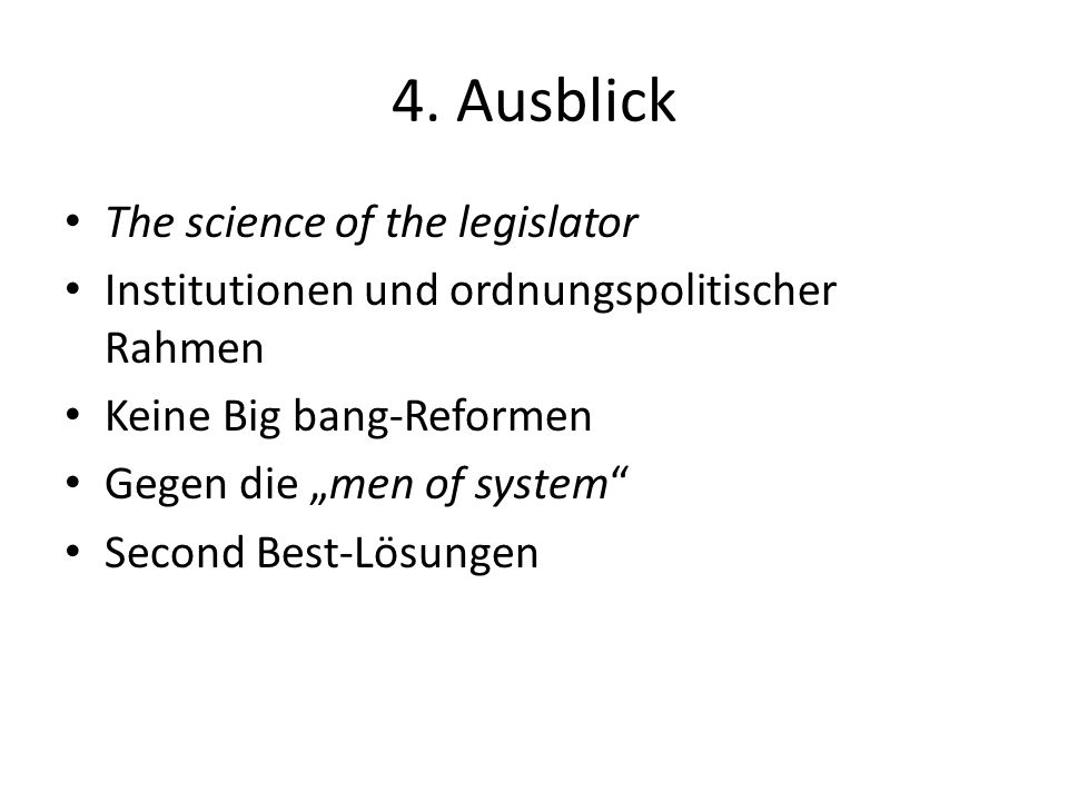 4. Ausblick The science of the legislator