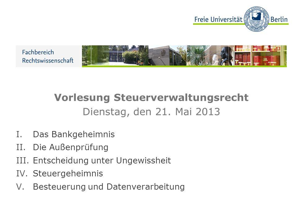 Vorlesung Steuerverwaltungsrecht Dienstag, den 21. Mai 2013