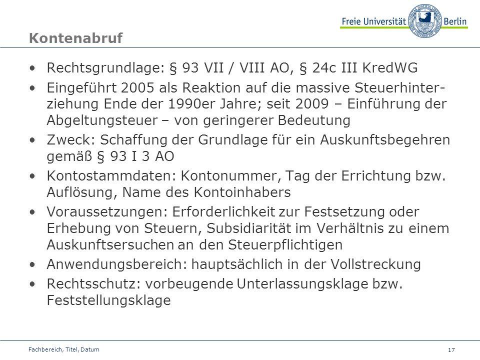 Rechtsgrundlage: § 93 VII / VIII AO, § 24c III KredWG
