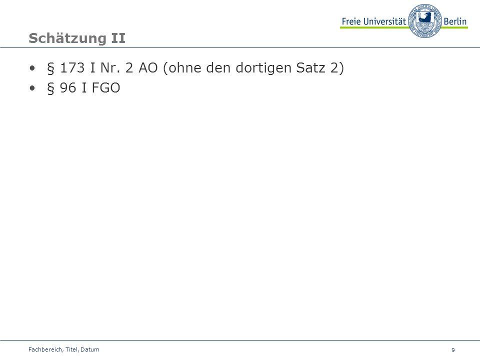 § 173 I Nr. 2 AO (ohne den dortigen Satz 2) § 96 I FGO
