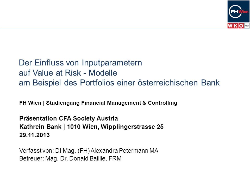 Der Einfluss von Inputparametern auf Value at Risk - Modelle am Beispiel des Portfolios einer österreichischen Bank