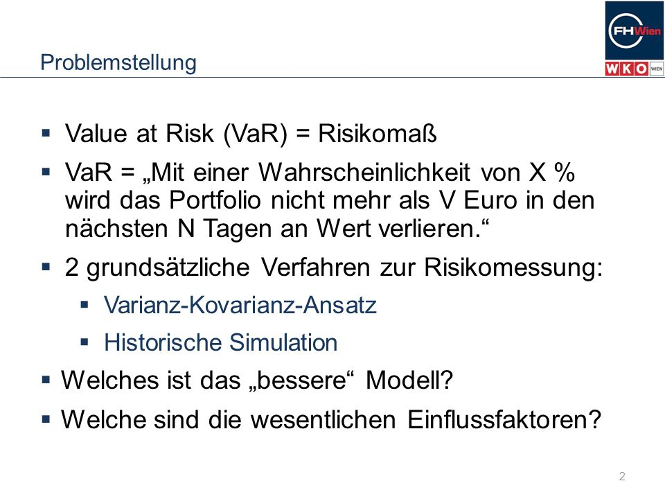 Value at Risk (VaR) = Risikomaß