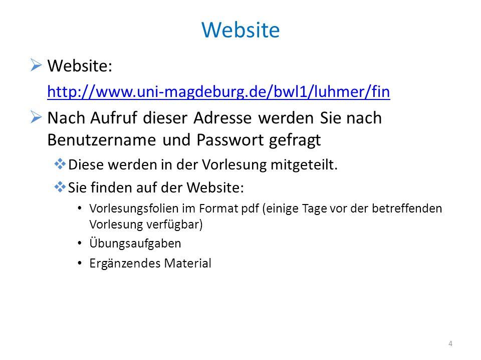 Website Website: http://www.uni-magdeburg.de/bwl1/luhmer/fin. Nach Aufruf dieser Adresse werden Sie nach Benutzername und Passwort gefragt.