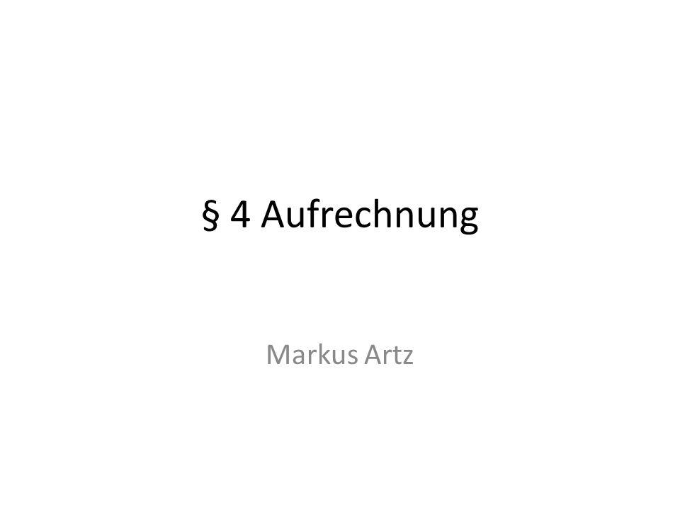 § 4 Aufrechnung Markus Artz