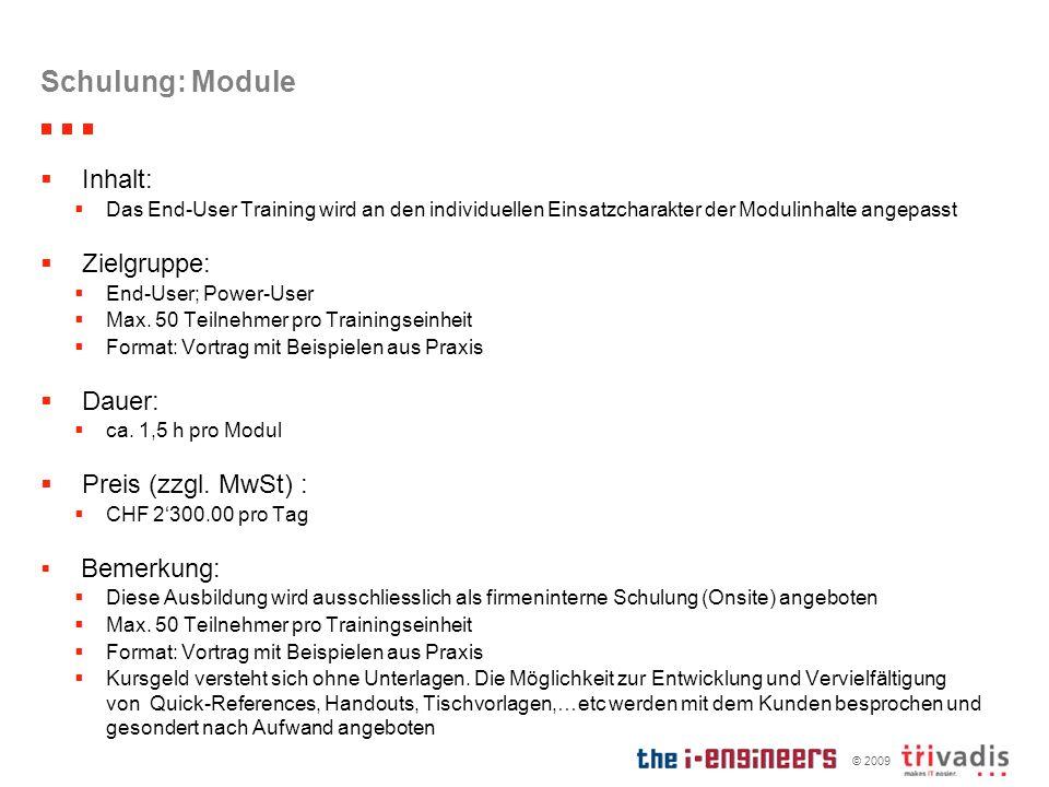 Schulung: Module Inhalt: Zielgruppe: Dauer: Preis (zzgl. MwSt) :