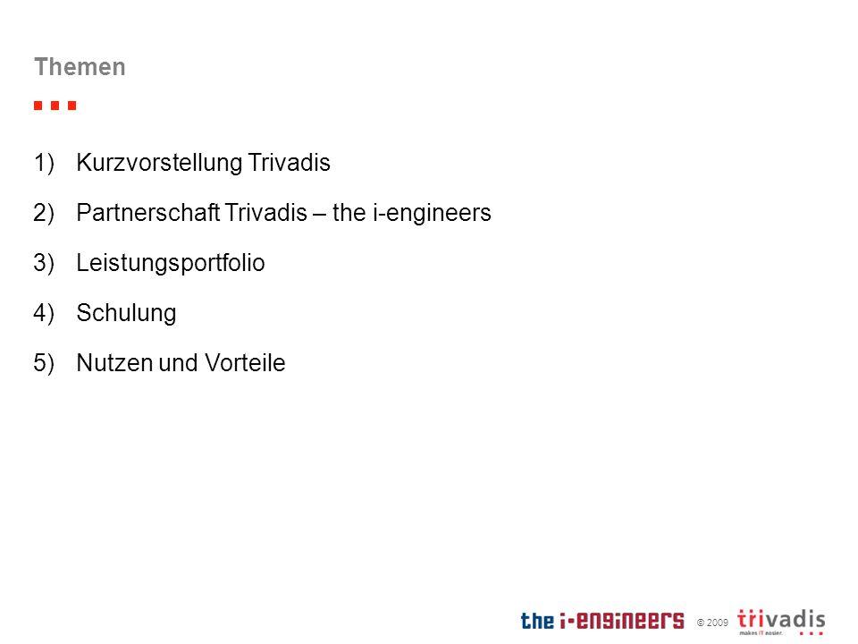Themen Kurzvorstellung Trivadis. Partnerschaft Trivadis – the i-engineers. Leistungsportfolio. Schulung.
