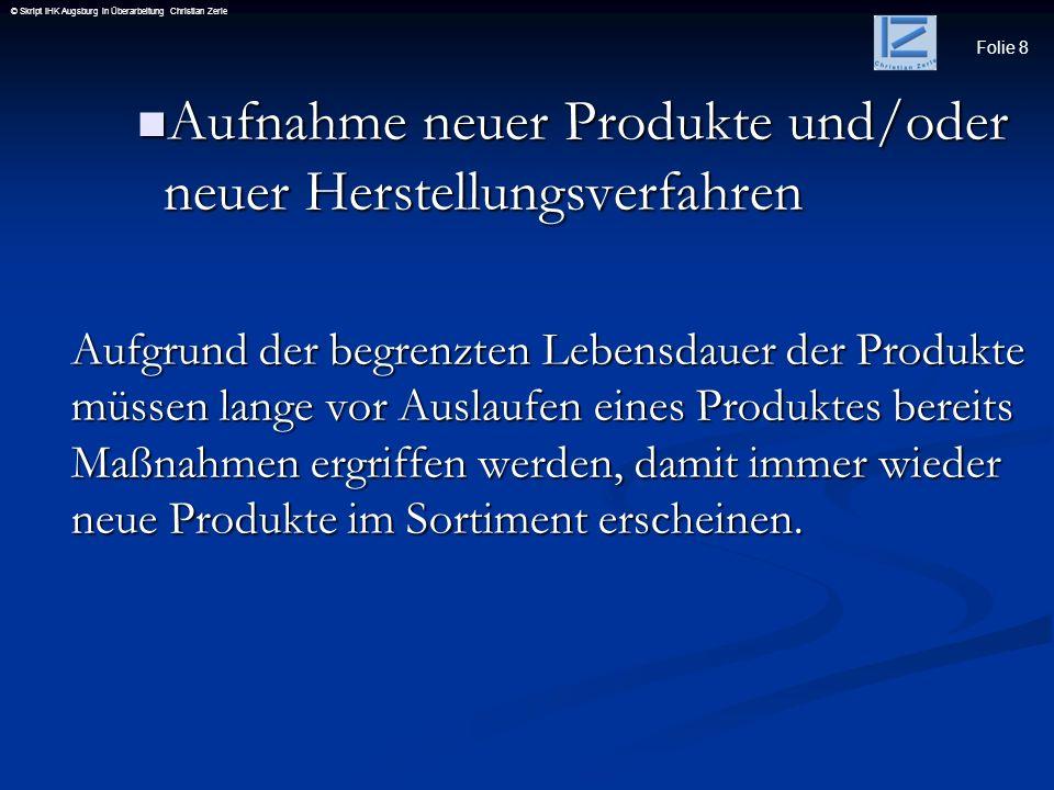 Aufnahme neuer Produkte und/oder neuer Herstellungsverfahren