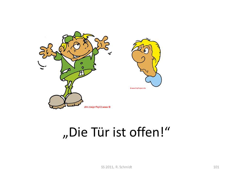"""""""Die Tür ist offen! SS 2011, R. Schmidt"""