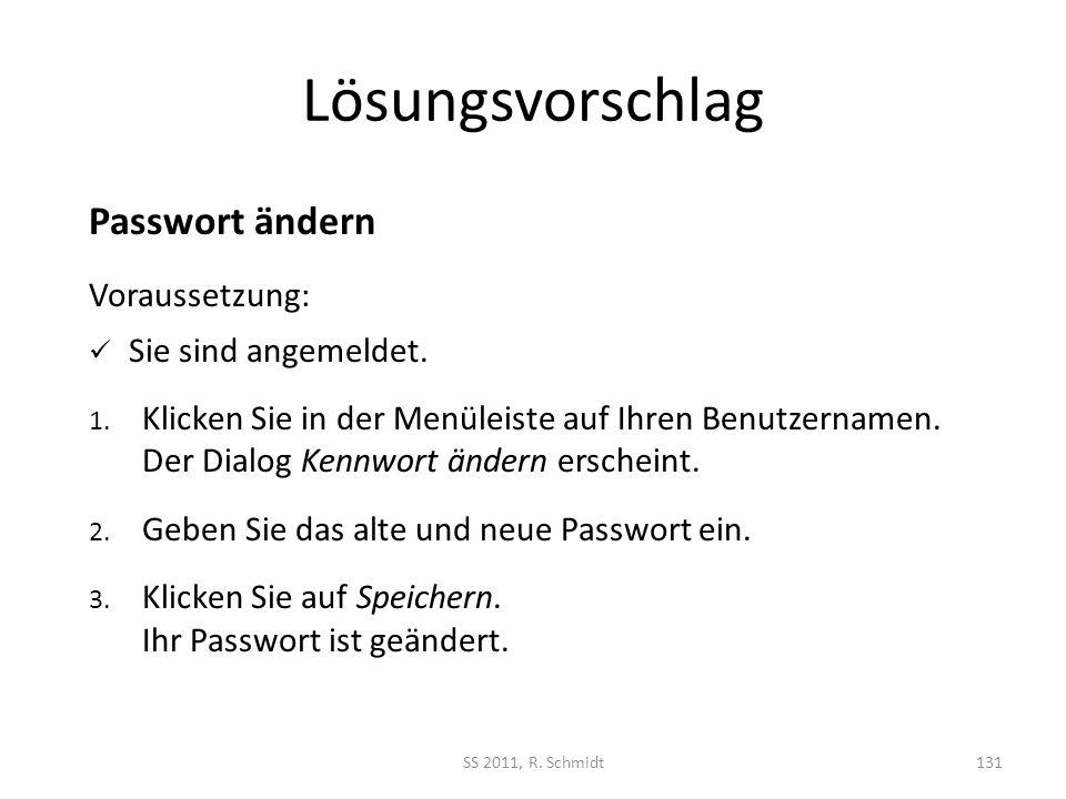 Lösungsvorschlag Passwort ändern Voraussetzung: Sie sind angemeldet.