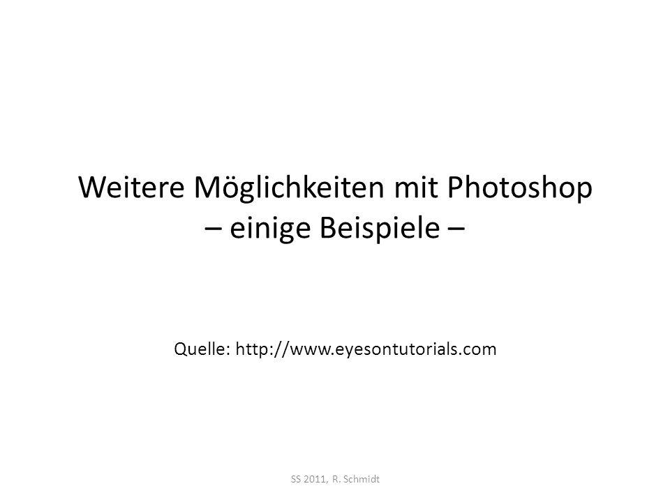 Weitere Möglichkeiten mit Photoshop – einige Beispiele –