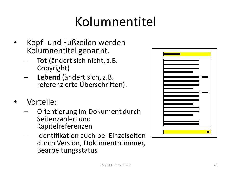 Kolumnentitel Kopf- und Fußzeilen werden Kolumnentitel genannt.