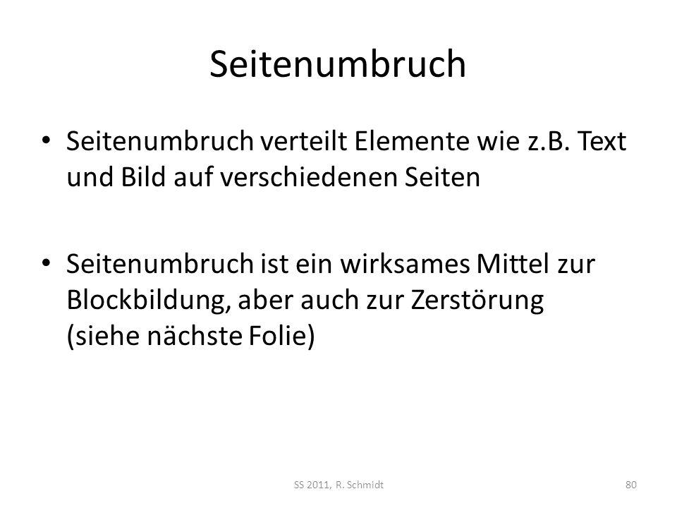 Seitenumbruch Seitenumbruch verteilt Elemente wie z.B. Text und Bild auf verschiedenen Seiten.