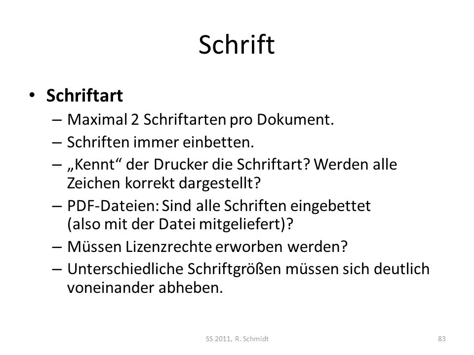 Schrift Schriftart Maximal 2 Schriftarten pro Dokument.
