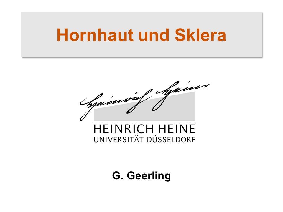 Hornhaut und Sklera G. Geerling