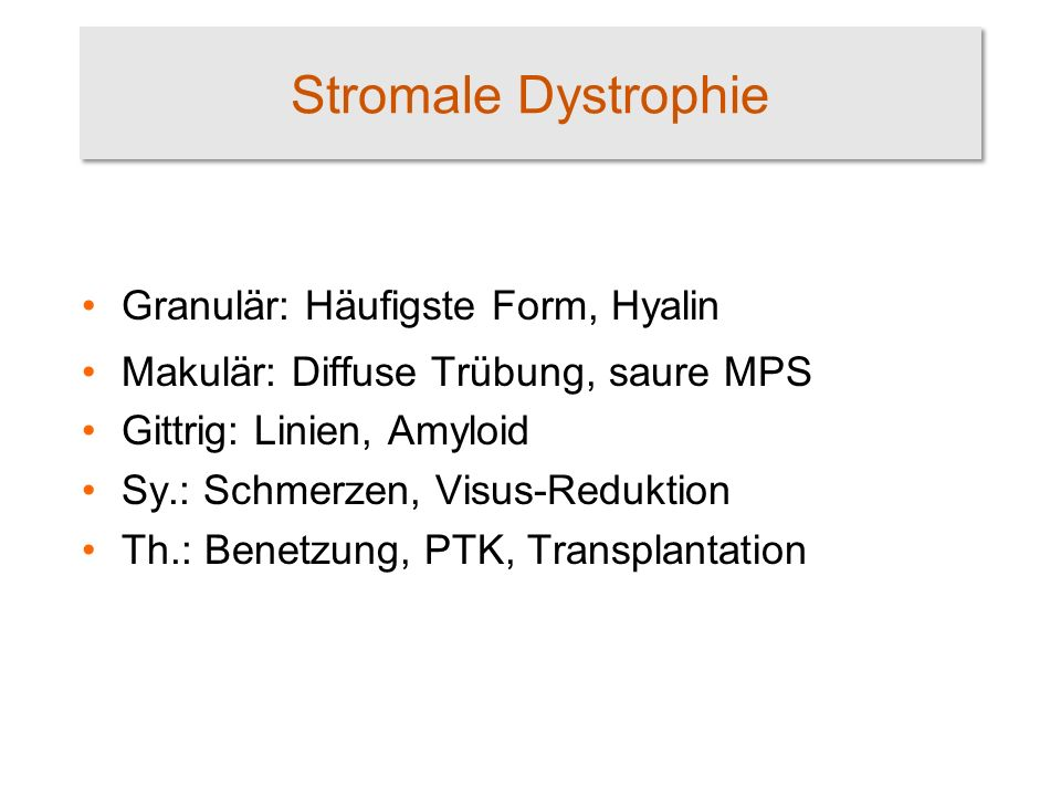 Stromale Dystrophie Granulär: Häufigste Form, Hyalin