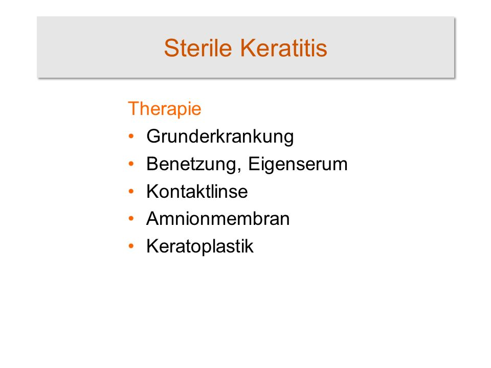 Sterile Keratitis Therapie Grunderkrankung Benetzung, Eigenserum