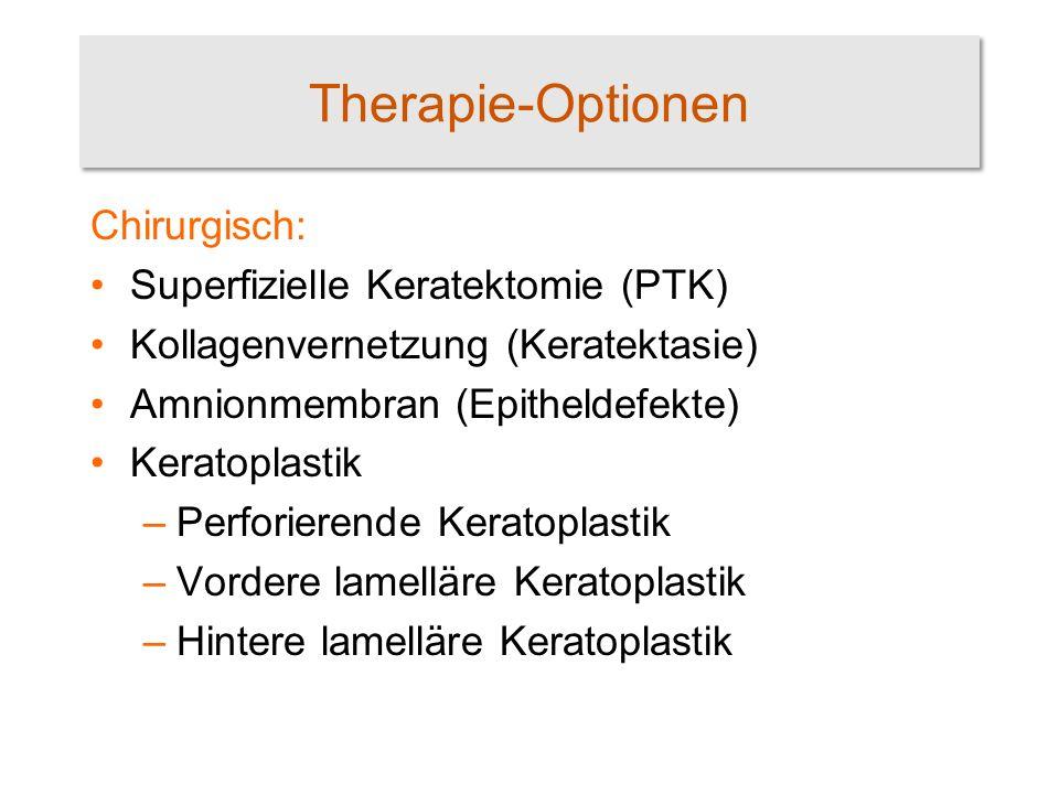 Therapie-Optionen Chirurgisch: Superfizielle Keratektomie (PTK)