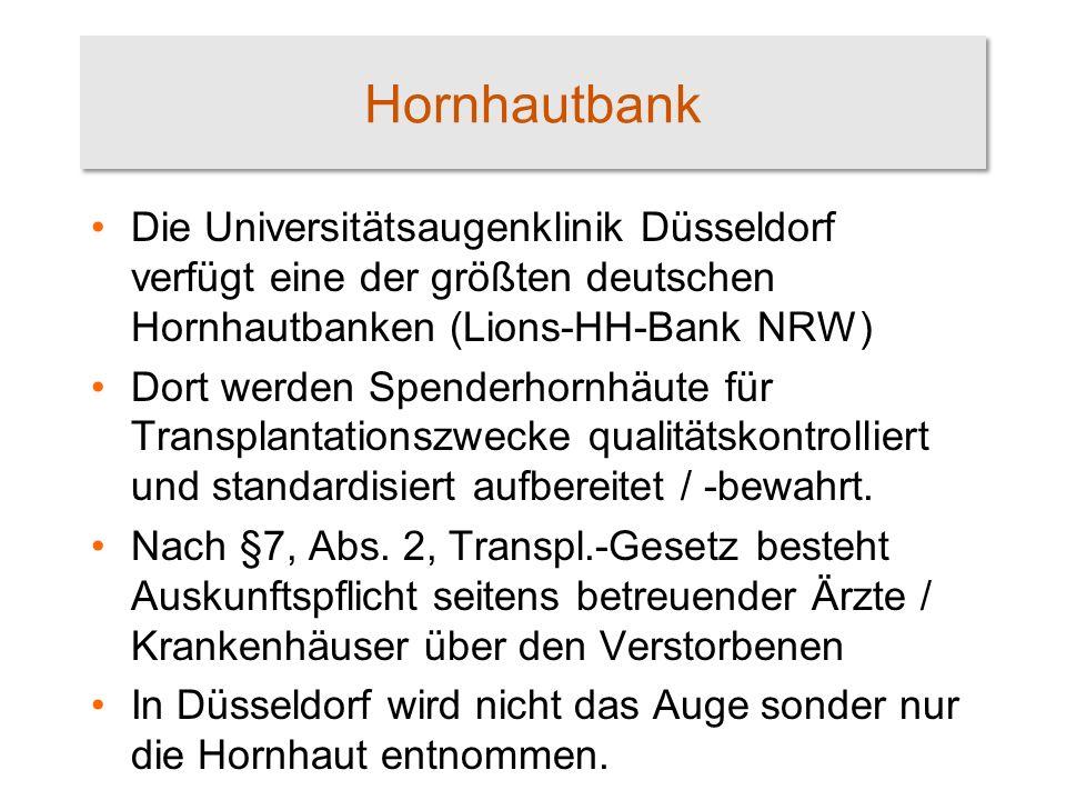 Hornhautbank Die Universitätsaugenklinik Düsseldorf verfügt eine der größten deutschen Hornhautbanken (Lions-HH-Bank NRW)
