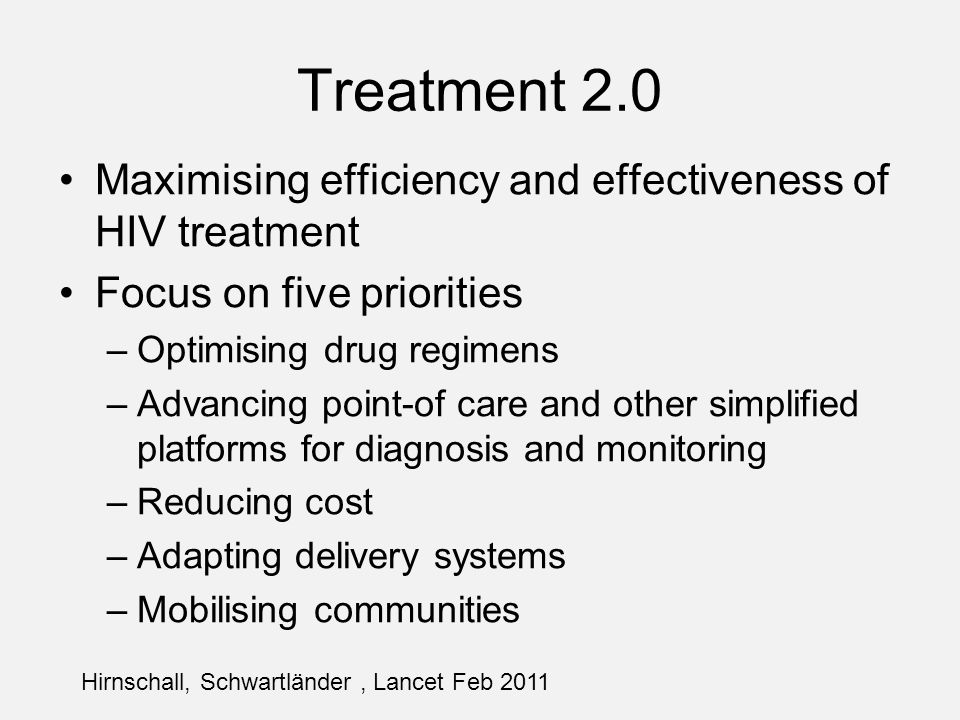 Treatment 2.0 Maximising efficiency and effectiveness of HIV treatment