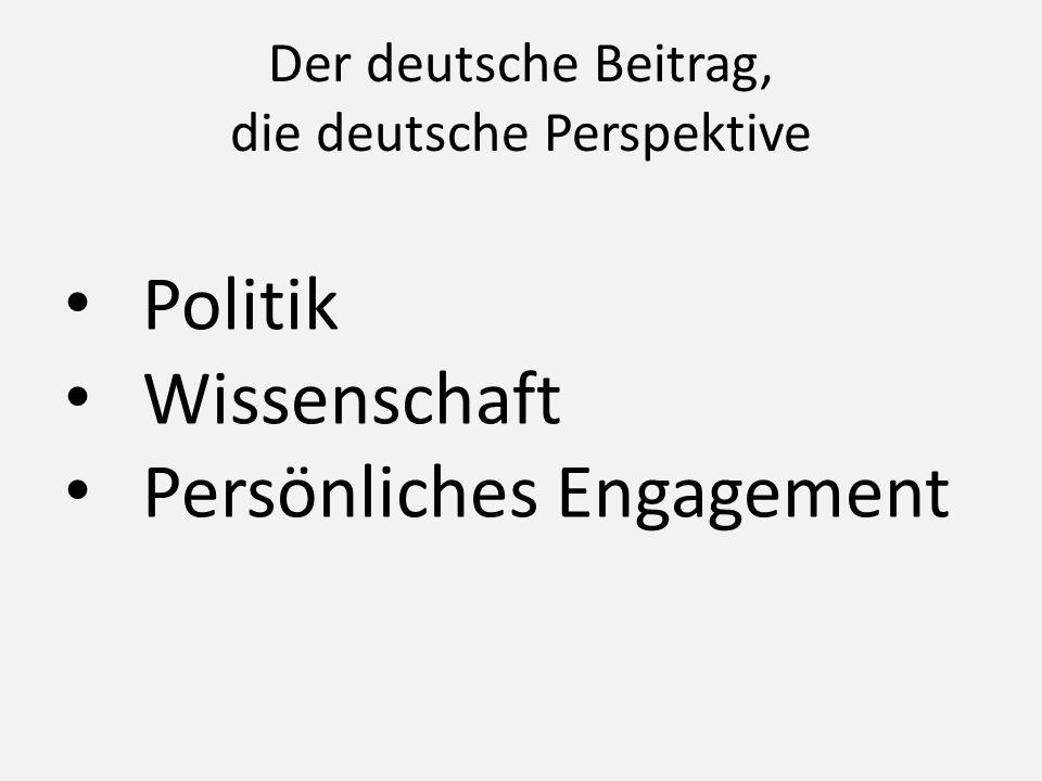 Der deutsche Beitrag, die deutsche Perspektive
