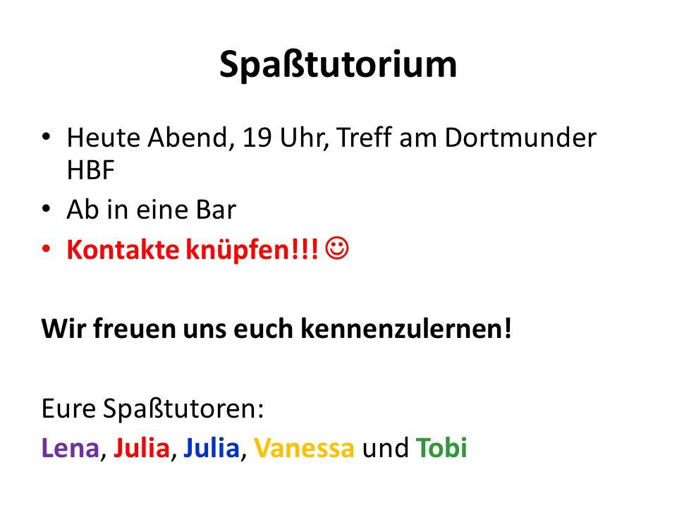 Spaßtutorium Heute Abend, 19 Uhr, Treff am Dortmunder HBF