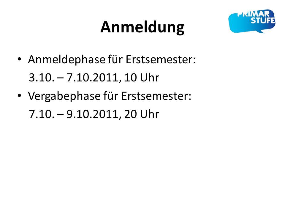 Anmeldung Anmeldephase für Erstsemester: 3.10. – 7.10.2011, 10 Uhr