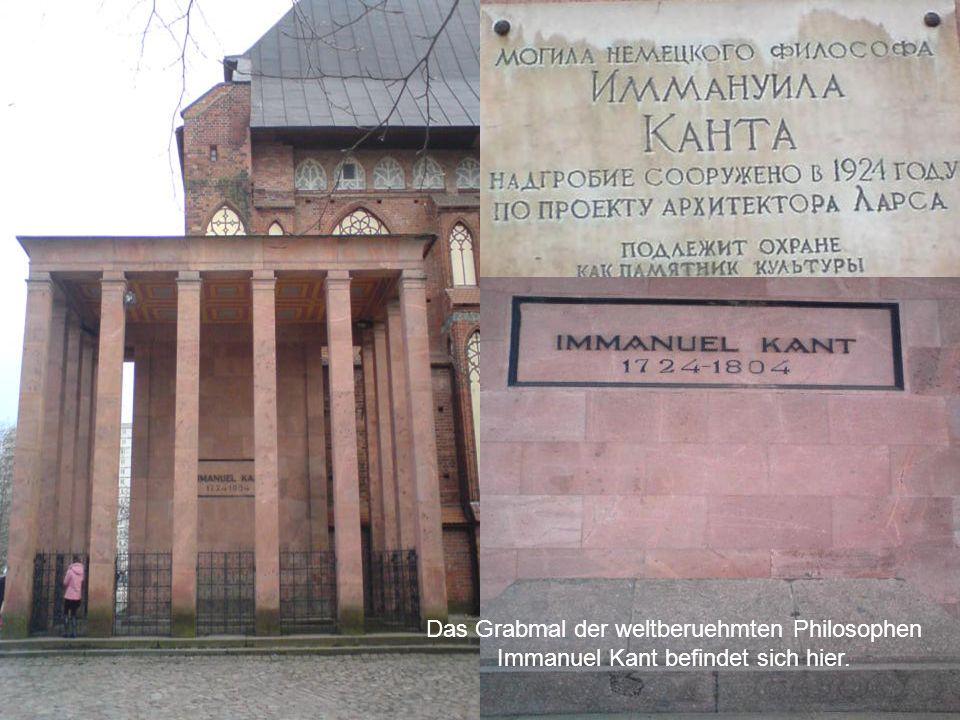 Das Grabmal der weltberuehmten Philosophen Immanuel Kant befindet sich hier.