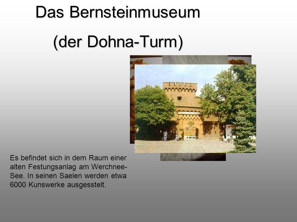 Das Bernsteinmuseum (der Dohna-Turm)