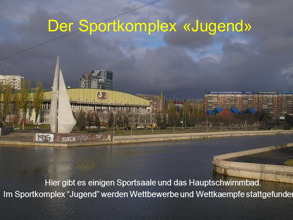 Der Sportkomplex «Jugend»
