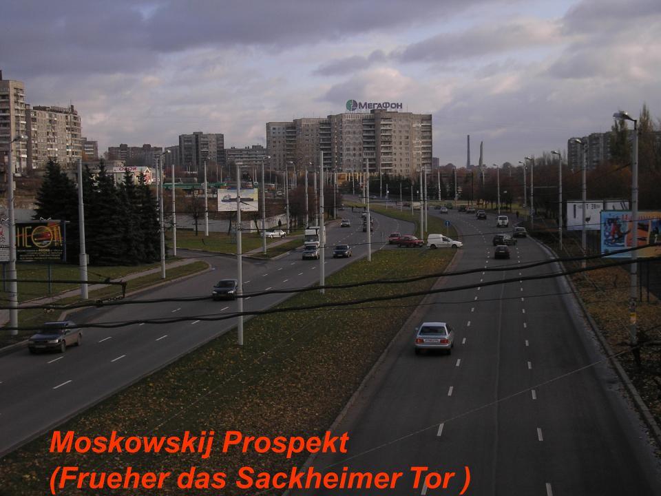 Moskowskij Prospekt (Frueher das Sackheimer Tor )