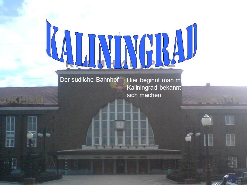 Kaliningrad Der südliche Bahnhof