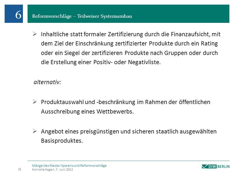6 Reformvorschläge – Teilweiser Systemumbau.