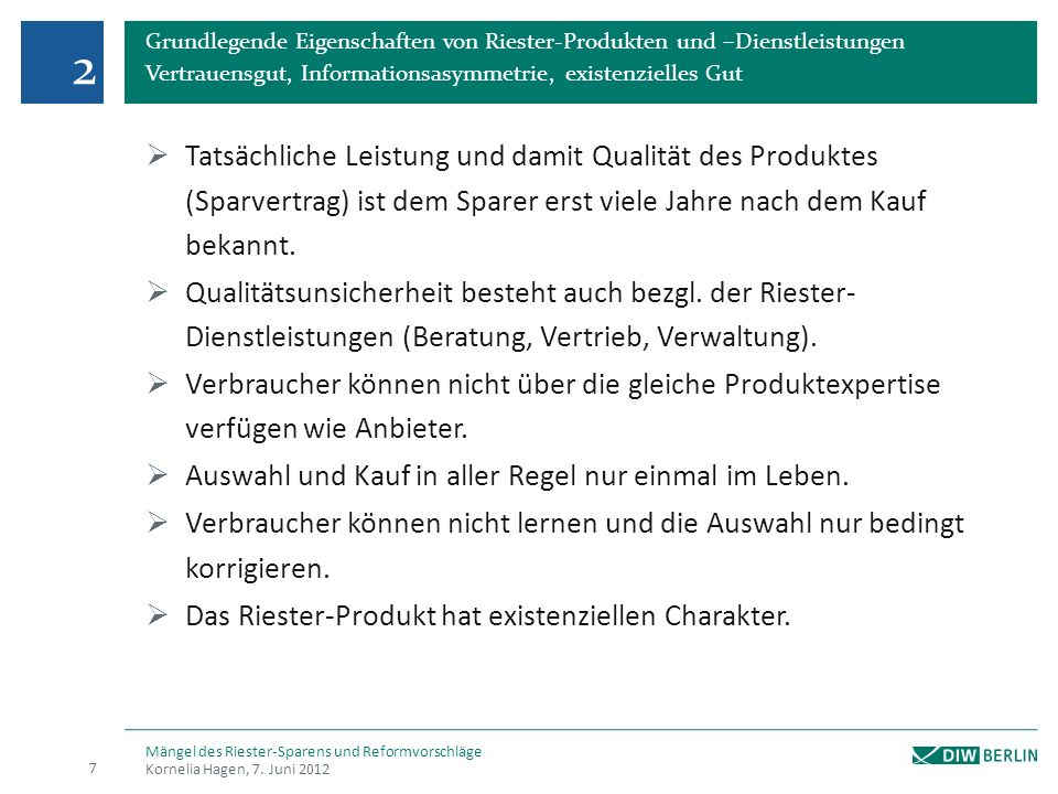 2 Grundlegende Eigenschaften von Riester-Produkten und –Dienstleistungen. Vertrauensgut, Informationsasymmetrie, existenzielles Gut.