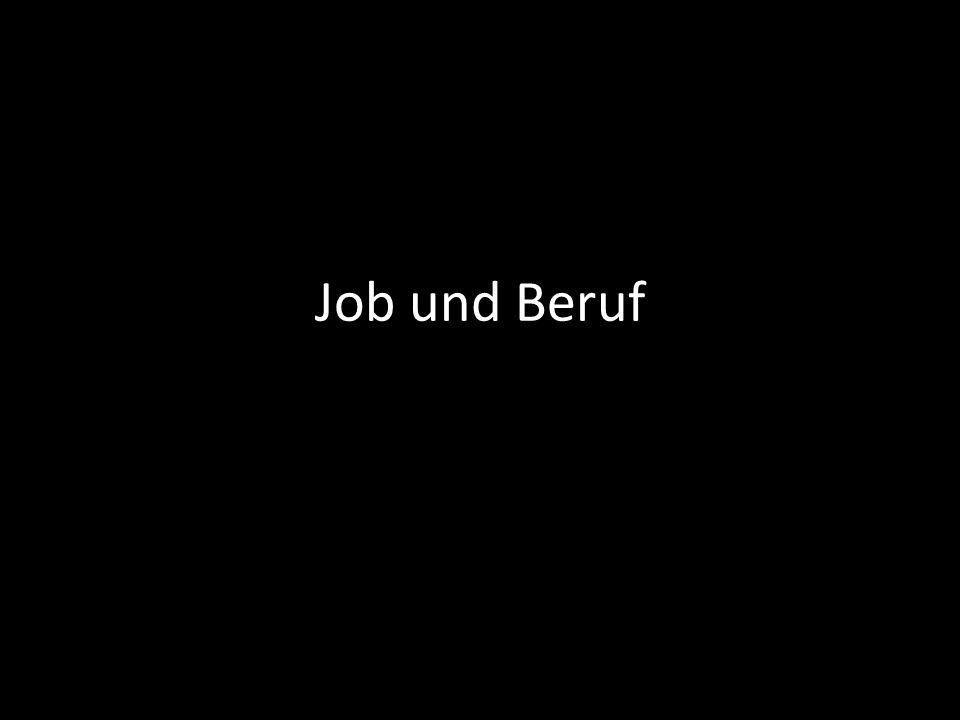 Job und Beruf